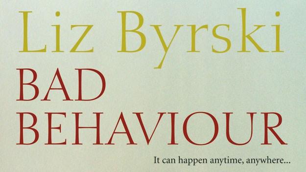 <i>Bad Behaviour</i> by Liz Byrski